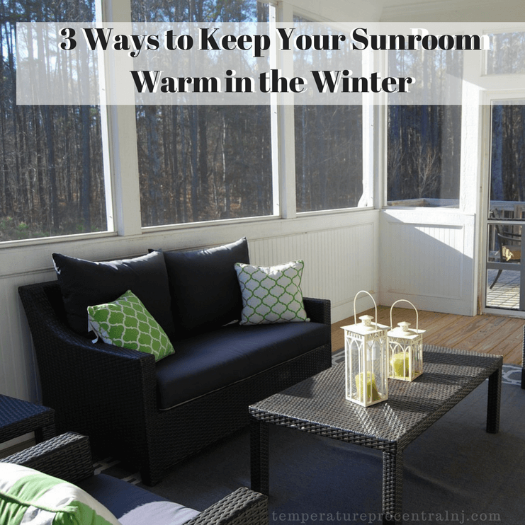 3 ways to keep your sunroom warm in the winter - What temperature to keep house in winter when gone ...